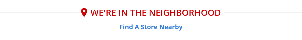 We're Here for You Geo Store Locator