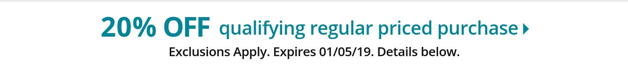 Save 20% off qualifying regular price purchase